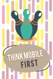 Text sign showing Think Mobile First. Conceptual photo Easy Handheld Device Accessible Contents 24 or 7 Handy.  stock illustration