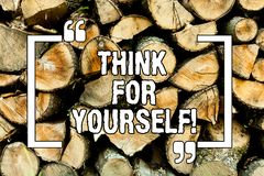 Text sign showing Think For Yourself. Conceptual photo Have an independent Mind Attitude Make your own decisions Wooden background. Vintage wood wild message stock photography