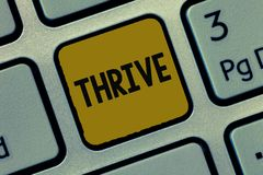 Text sign showing Thrive. Conceptual photo Think positively Continue to prosper and flourish Time to Blossom.  stock image