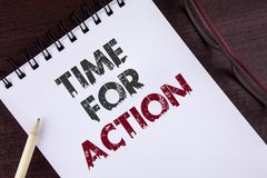 Text sign showing Time For Action. Conceptual photo Do not sit idle take initiative get work done duly written on Notepad on the W stock photo