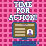 Text sign showing Time For Action. Conceptual photo Urgency Move Encouragement Challenge Work. Text sign showing Time For Action. Business photo text Urgency stock illustration