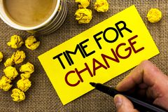 Text sign showing Time For Change. Conceptual photo Changing Moment Evolution New Beginnings Chance to Grow written on Sticky Note. Text sign showing Time For stock images