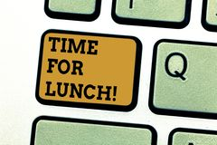 Text sign showing Time For Lunch. Conceptual photo Moment to have a meal Break from work Relax eat drink rest Keyboard. Key Intention to create computer message royalty free stock photography