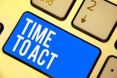 Text sign showing Time To Act. Conceptual photo Do it now Response Immediately Something need to be done Keyboard blue key Intenti. On create computer computing royalty free stock photo