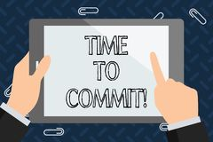 Text sign showing Time To Commit. Conceptual photo Engagement or obligation that restricts freedom of action. Text sign showing Time To Commit. Conceptual photo stock illustration