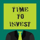 Text sign showing Time To Invest. Conceptual photo Creation of capital capable of producing other goods