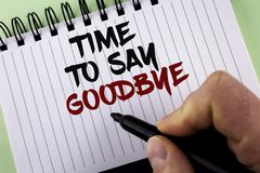 Text sign showing Time To Say Goodbye. Conceptual photo Separation Moment Leaving Breakup Farewell Wishes Ending written by Man on. Text sign showing Time To Say Royalty Free Stock Photos
