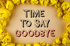 Text sign showing Time To Say Goodbye. Conceptual photo Separation Moment Leaving Breakup Farewell Wishes Ending written on plain. Text sign showing Time To Say Royalty Free Stock Photos
