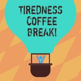 Text sign showing Tiredness Coffee Break. Conceptual photo short period for rest and refreshments to freshen up Hu. Analysis Dummy Arms Raising inside Gondola royalty free illustration