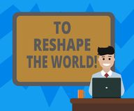 Text sign showing To Reshape The World. Conceptual photo Give the earth new perspectives opportunities Blank Bordered. Board behind Man Sitting Smiling with royalty free illustration