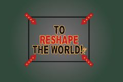 Text sign showing To Reshape The World. Conceptual photo Give the earth new perspectives opportunities Square Outline. With Corner Arrows Pointing Inwards on royalty free illustration