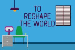 Text sign showing To Reshape The World. Conceptual photo Give the earth new perspectives opportunities Work Space. Minimalist Interior Computer and Study Area stock illustration
