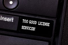 Text sign showing Too Good License Services. Conceptual photo Transportation vehicle legal permission assistance. Keyboard key Intention to create computer royalty free stock photos