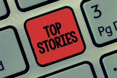 Text sign showing Top Stories. Conceptual photo Most read important news information messages Headlines.  stock images