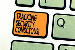 Text sign showing Tracking Security Conscious. Conceptual photo avoid situations that can expose you to danger Keyboard stock illustration