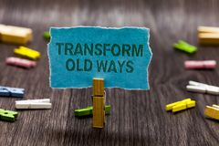 Text sign showing Transform Old Ways. Conceptual photo replace it with new methods Alternatives new solution Clips symbol idea scr. Ipt notice board text capital royalty free stock photos