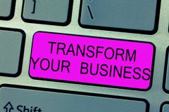 Text sign showing Transform Your Business. Conceptual photo Modify energy on innovation and sustainable growth.  stock photo