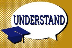 Text sign showing Understand. Conceptual photo Perceive the intended meaning of something Interpret View royalty free illustration