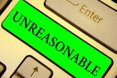 Text sign showing Unreasonable. Conceptual photo Beyond the limits of acceptability or fairness Inappropriate Keyboard green key I. Ntention create computer stock photo