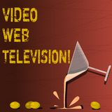 Text sign showing Video Web Television. Conceptual photo television shows hosted on the channel s is websites Cocktail. Wine Glass Pouring Liquid with Splash royalty free illustration