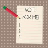 Text sign showing Vote For Me. Conceptual photo Campaigning for a government position in the upcoming election. Text sign showing Vote For Me. Conceptual photo vector illustration