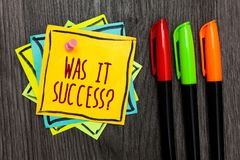 Text sign showing Was It Success Question. Conceptual photo Happy feeling after achieving success in life Three marker pens four s stock photography