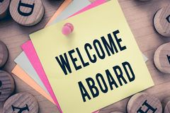 Text sign showing Welcome Aboard. Conceptual photo Expression of greetings to a person whose arrived is desired.  stock photos