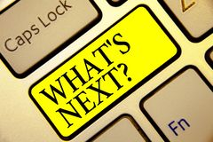 Text sign showing What s is Next question. Conceptual photo Get information Ask Query Investigate Probes Explore Keyboard yellow k. Ey Intention create computer royalty free stock photo