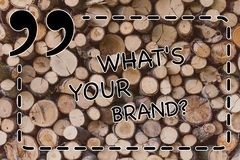 Text sign showing What S Your Brand. Conceptual photo Let us know your identity as a company business marketing Wooden. Text sign showing What S Your Brand royalty free stock photos