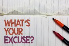 Text sign showing What s is Your Excuse question. Conceptual photo Explanations for not doing something Inquiry White torn page wr. Itten some letters beside royalty free stock photography