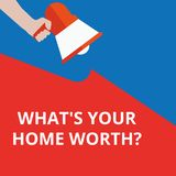 Text sign showing What s is Your Home Worth question royalty free illustration