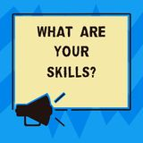 Text sign showing What Are Your Skillsquestion. Conceptual photo Tell us your abilities knowledge experience Megaphone Sound icon. Outlines Blank Square vector illustration