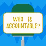Text sign showing Who Is Accountablequestion. Conceptual photo To be responsible or answerable for something Blank. Rectangular Shape Sticker Sitting vector illustration