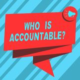 Text sign showing Who Is Accountablequestion. Conceptual photo To be responsible or answerable for something Folded 3D. Ribbon Sash Megaphone Speech Bubble stock illustration