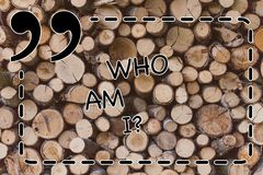 Text sign showing Who Am Iquestion. Conceptual photo Selfconsciousness own demonstratingality identity character Wooden. Text sign showing Who Am Iquestion stock photo