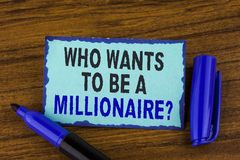 Text sign showing who Wants To Be A Millionaire Question. Conceptual photo Earn more money applying knowledge written on Sticky No. Text sign showing who Wants Stock Photos