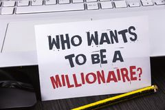 Text sign showing who Wants To Be A Millionaire Question. Conceptual photo Earn more money applying knowledge written on White Sti. Text sign showing who Wants Stock Image