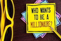 Text sign showing who Wants To Be A Millionaire Question. Conceptual photo Earn more money applying knowledge written on Yellow St. Text sign showing who Wants Royalty Free Stock Images