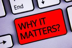 Text sign showing Why It Matters Question. Conceptual photo Important Reasons to do something Motivation Goal Keyboard red key bla. Ck letters words Intention Royalty Free Stock Photos