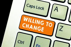 Text sign showing Willing To Change. Conceptual photo Desire to grow Eager to accept and adopt new ideas.  stock photography