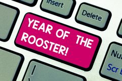 Text sign showing Year Of The Rooster. Conceptual photo Chinese horoscope China traditional celebration Keyboard key. Intention to create computer message stock images
