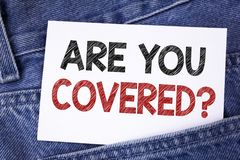 Text sign showing Are You Covered Question. Conceptual photo Health insurance coverage disaster recovery written on Sticky Note Pa. Text sign showing Are You Royalty Free Stock Photos