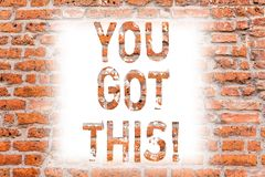 Text sign showing You Got This. Conceptual photo Inspiration to do it understanding Motivation Positivity Brick Wall art. Like Graffiti motivational call vector illustration