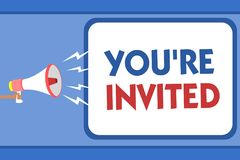 Text sign showing You re are Invited. Conceptual photo Please join us in our celebration Welcome Be a guest Man holding megaphone. Loudspeaker speech bubble royalty free illustration