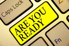 Text sign showing Are You Ready. Conceptual photo Alertness Preparedness Urgency Game Start Hurry Wide awake Keyboard yellow key I stock image