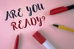 Text sign showing Are You Ready Question. Conceptual photo Prepare well to face upcoming business changes written on plain Pink ba. Text sign showing Are You Royalty Free Stock Photos