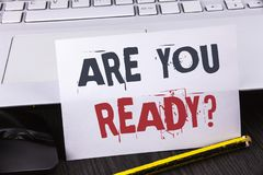 Text sign showing Are You Ready Question. Conceptual photo Prepare well to face upcoming business changes written on White Sticky. Text sign showing Are You Stock Image