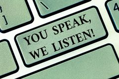 Text sign showing You Speak We Listen. Conceptual photo Communicate to us your feelings and information Keyboard key. Intention to create computer message stock photo