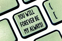 Text sign showing You Will Forever Be My Always. Conceptual photo Expressing roanalysistic feelings emotions Keyboard royalty free stock images