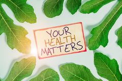 Text sign showing Your Health Matters. Conceptual photo Physical Wellness is Important Stay Fit and Healthy Leaves